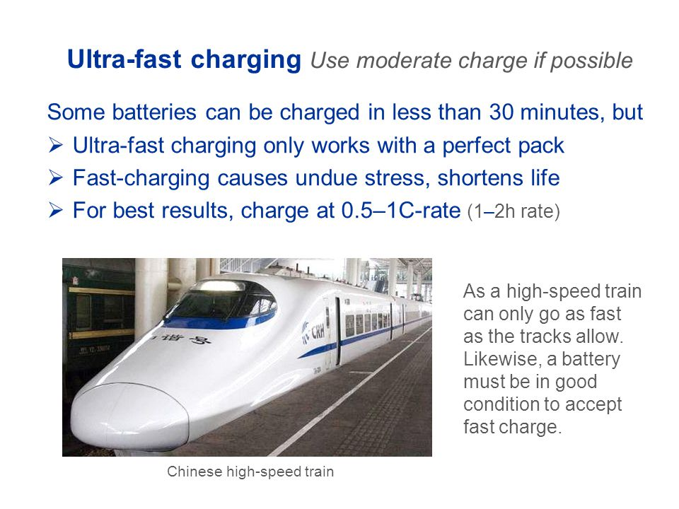 Ultra-fast charging Use moderate charge if possible
