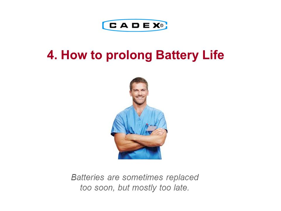 Batteries are sometimes replaced too soon, but mostly too late.