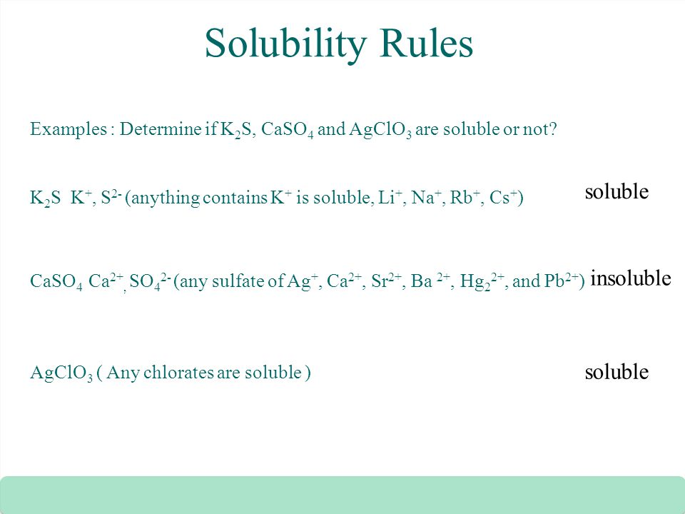 Solubility Rules soluble insoluble soluble