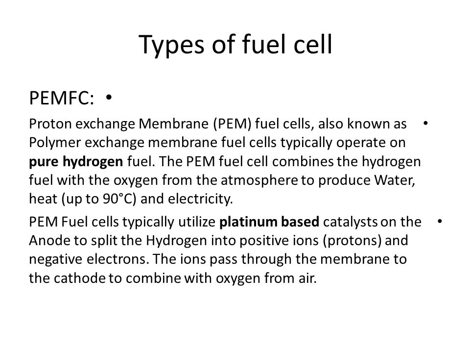 Types of fuel cell PEMFC: