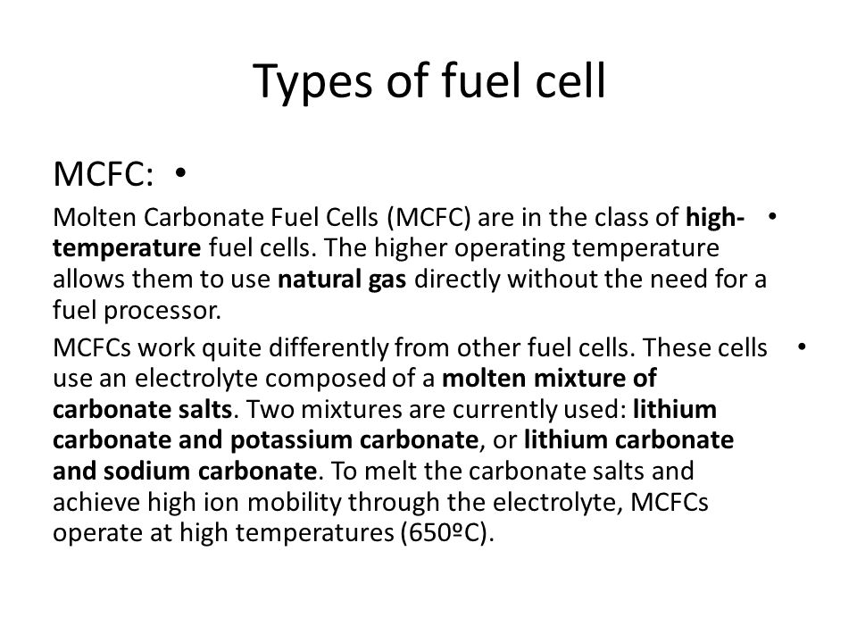 Types of fuel cell MCFC: