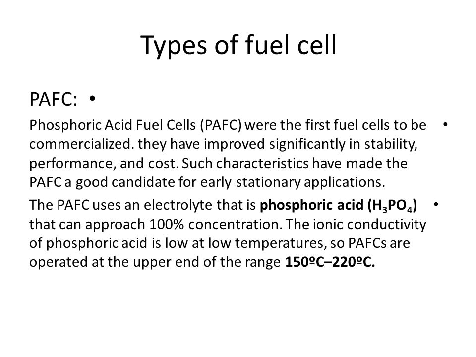 Types of fuel cell PAFC: