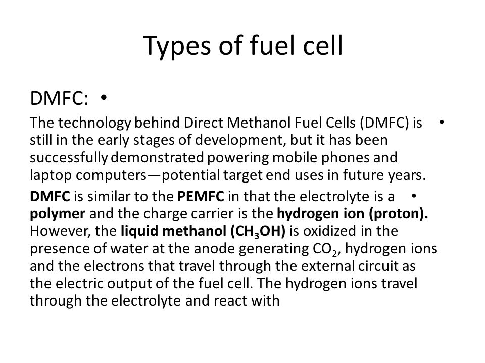 Types of fuel cell DMFC: