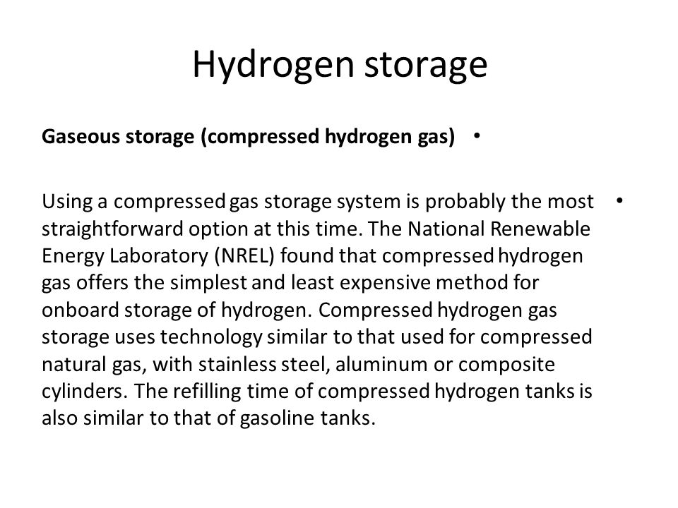 Hydrogen storage Gaseous storage (compressed hydrogen gas)