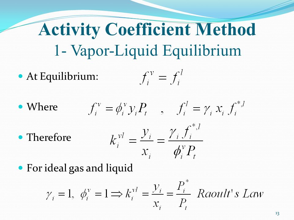 Activity Coefficient Method 1- Vapor-Liquid Equilibrium