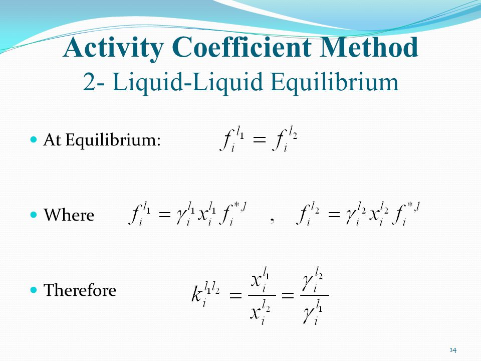 Activity Coefficient Method 2- Liquid-Liquid Equilibrium