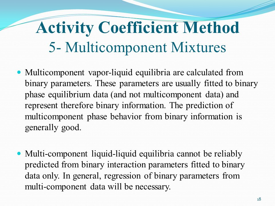 Activity Coefficient Method 5- Multicomponent Mixtures