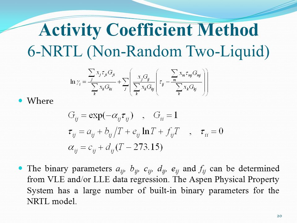 Activity Coefficient Method 6-NRTL (Non-Random Two-Liquid)
