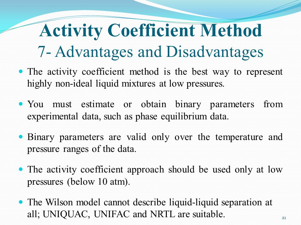 Activity Coefficient Method 7- Advantages and Disadvantages