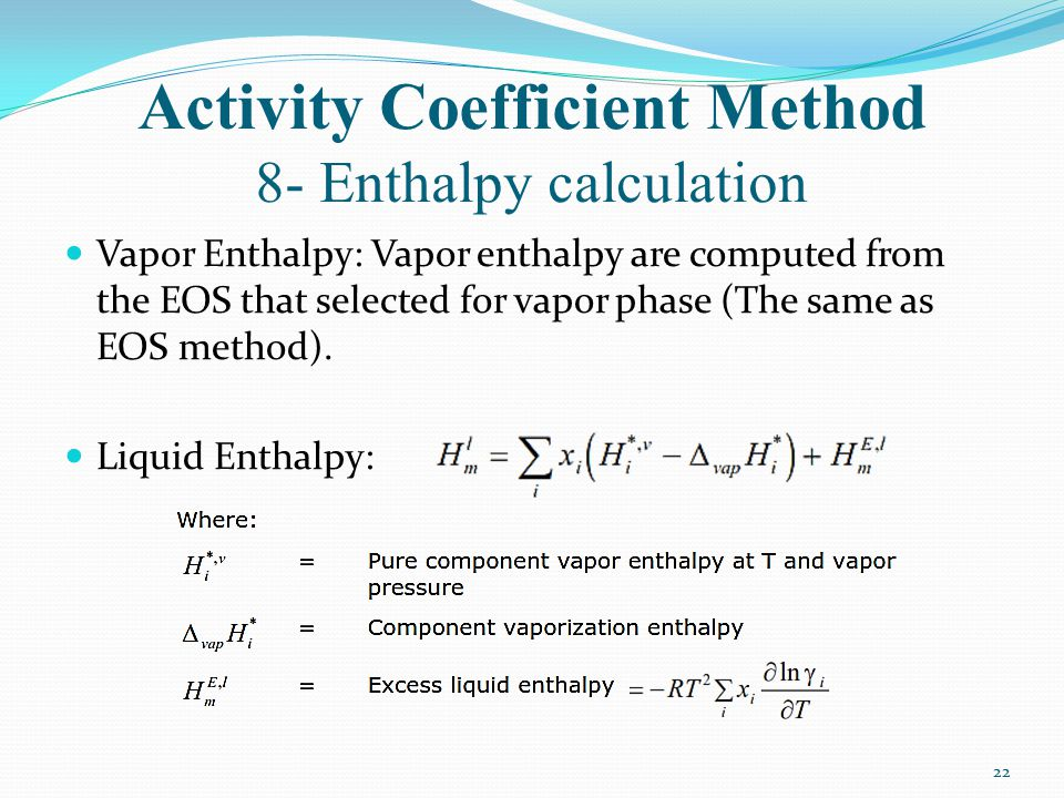 Activity Coefficient Method 8- Enthalpy calculation