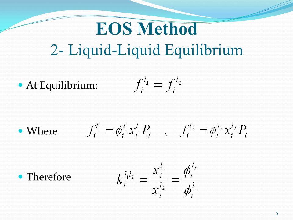 EOS Method 2- Liquid-Liquid Equilibrium