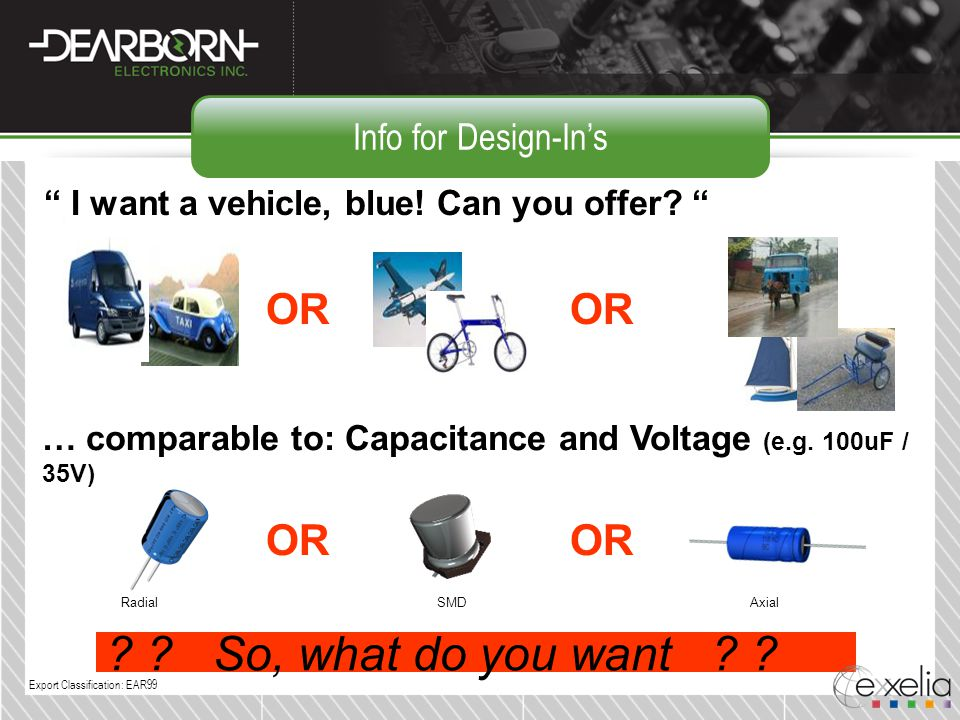 So, what do you want OR OR OR OR Info for Design-In's