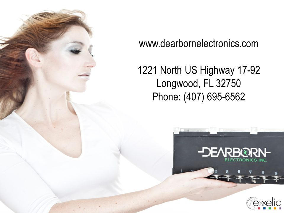 www.dearbornelectronics.com 1221 North US Highway 17-92 Longwood, FL 32750 Phone: (407) 695-6562