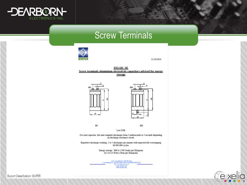 Screw Terminals Export Classification: EAR99