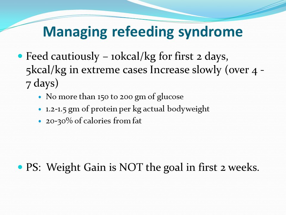 Managing refeeding syndrome