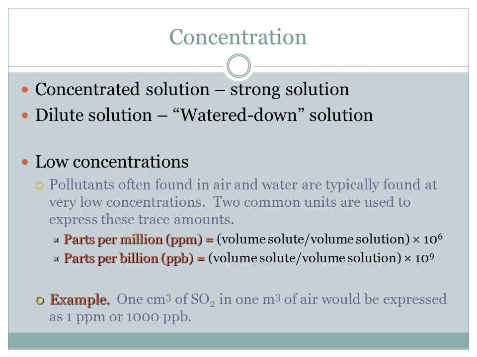 Concentration Concentrated solution – strong solution