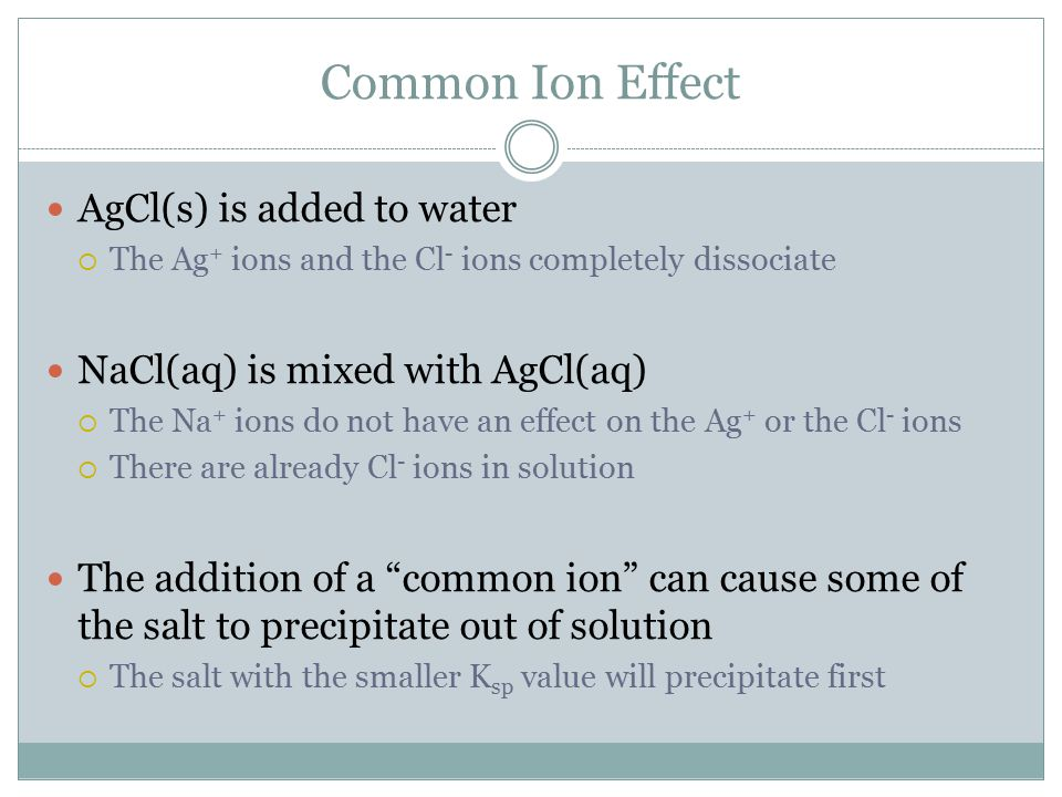 Common Ion Effect AgCl(s) is added to water