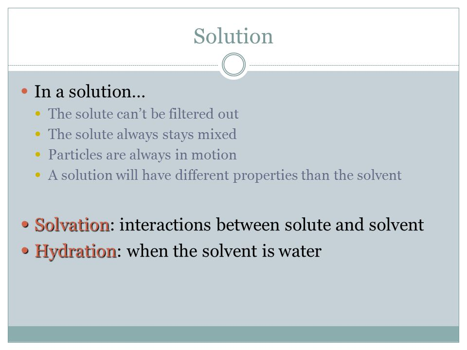Solution Solvation: interactions between solute and solvent