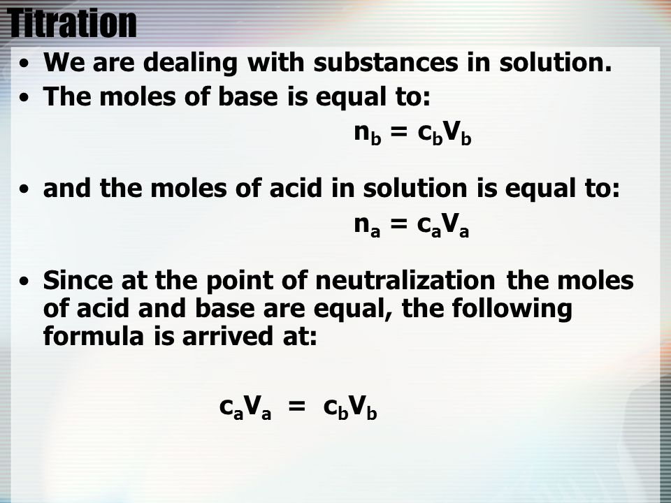 Titration We are dealing with substances in solution.