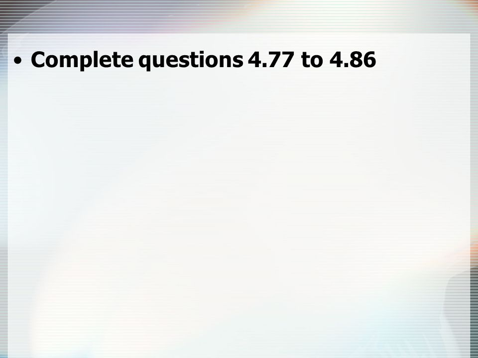 Complete questions 4.77 to 4.86