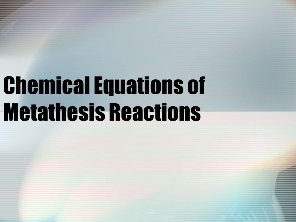 Chemical Equations of Metathesis Reactions