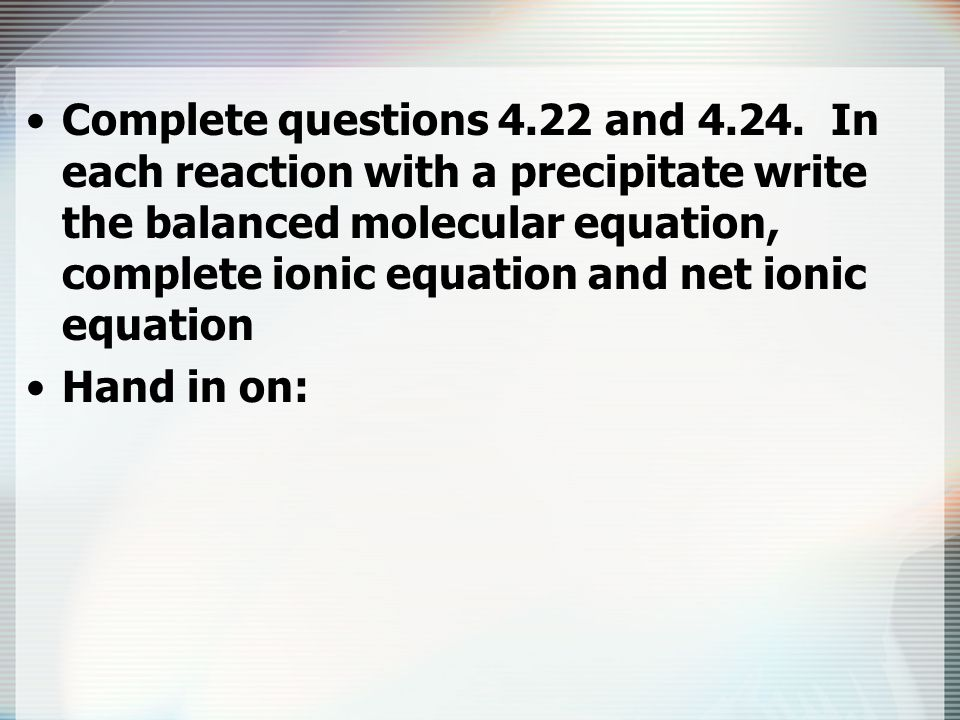 Complete questions 4. 22 and 4. 24