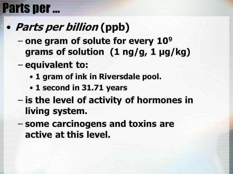 Parts per ... Parts per billion (ppb)
