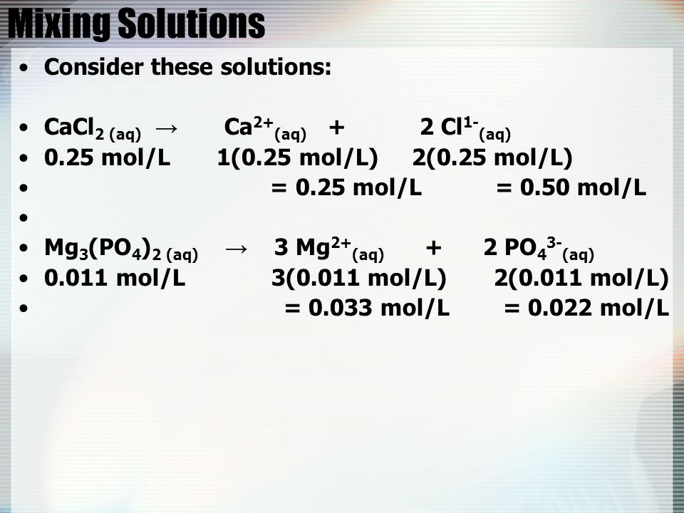 Mixing Solutions Consider these solutions: