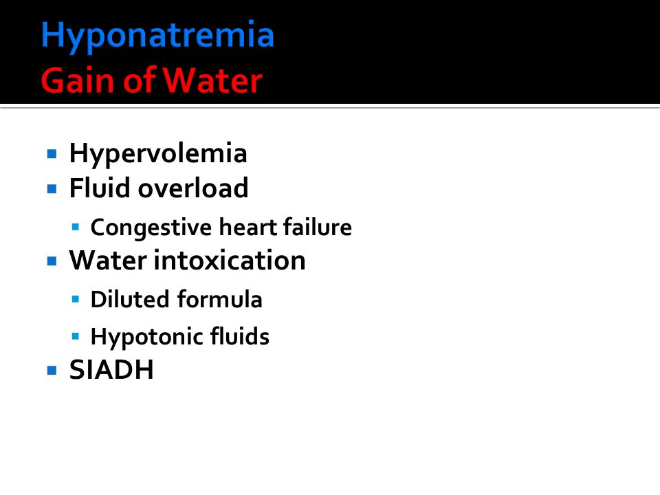 Hyponatremia Gain of Water
