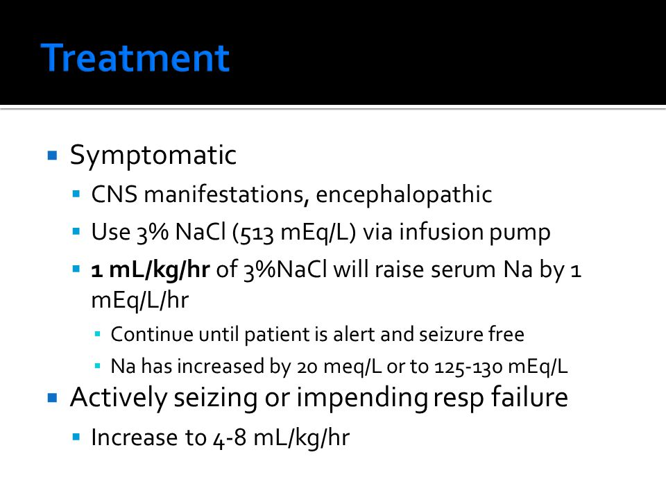 Treatment Symptomatic Actively seizing or impending resp failure