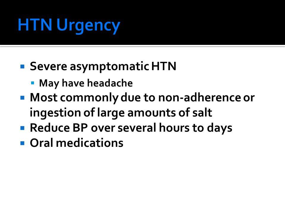 HTN Urgency Severe asymptomatic HTN