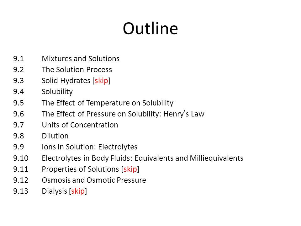 Outline 9.1 Mixtures and Solutions 9.2 The Solution Process