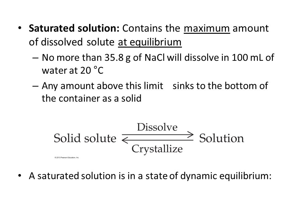 Saturated solution: Contains the maximum amount of dissolved solute at equilibrium