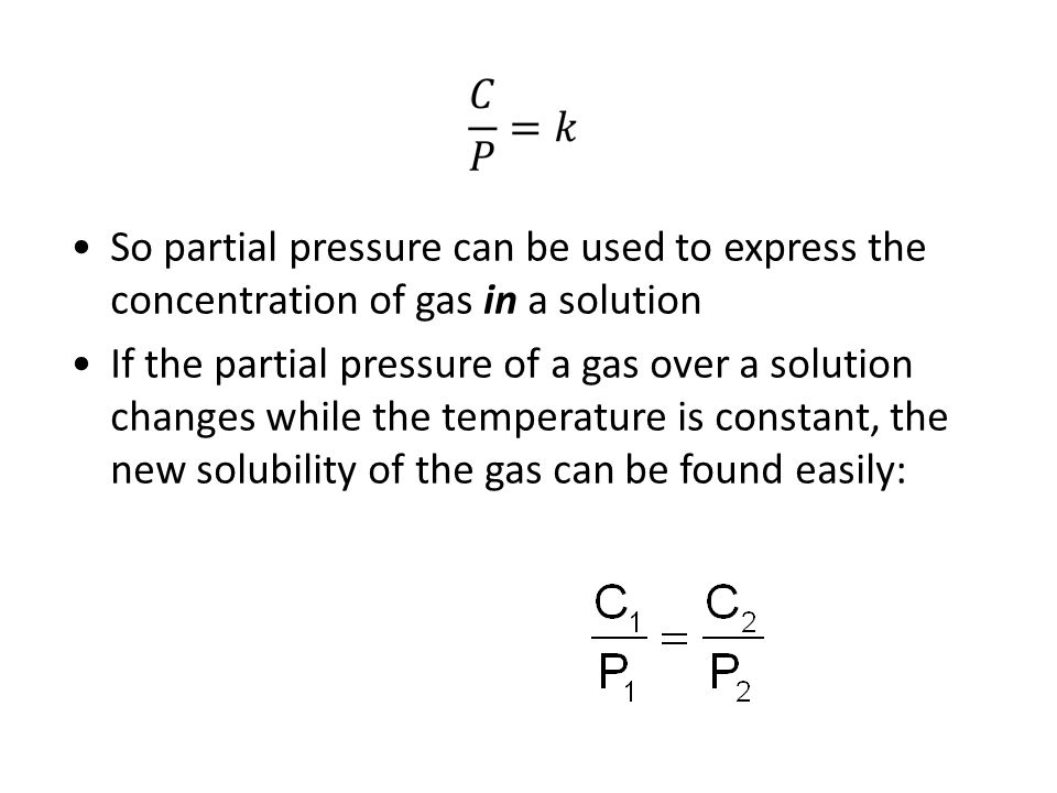 So partial pressure can be used to express the concentration of gas in a solution