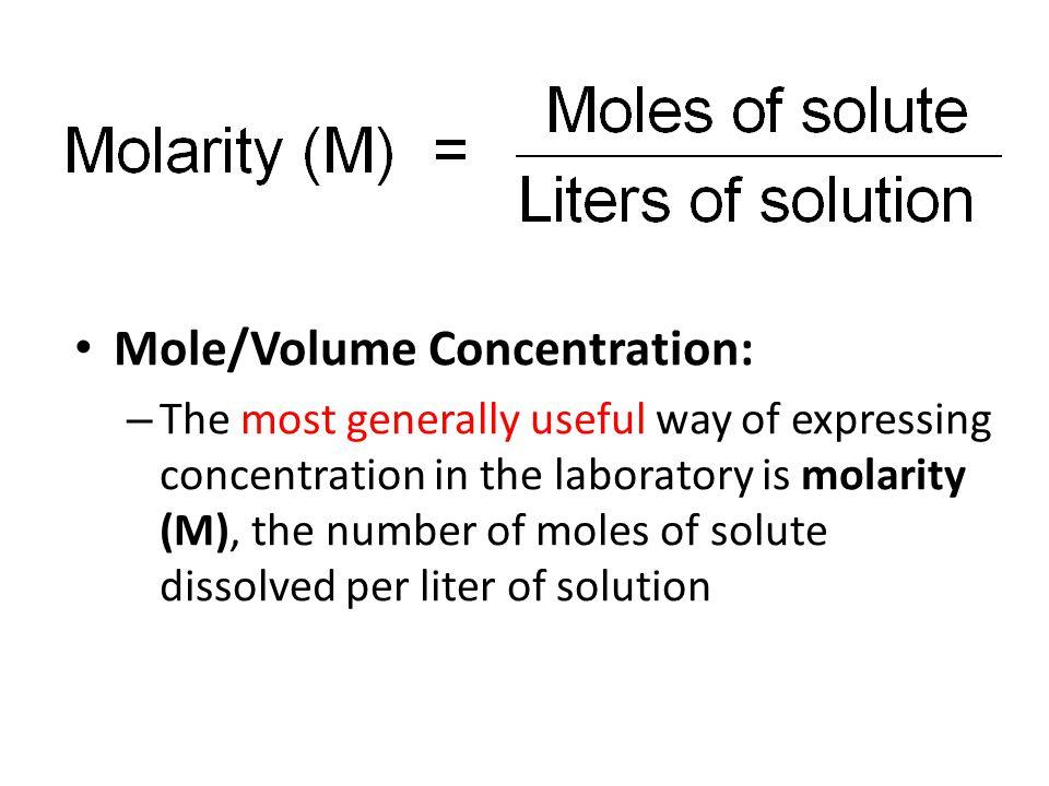 Mole/Volume Concentration: