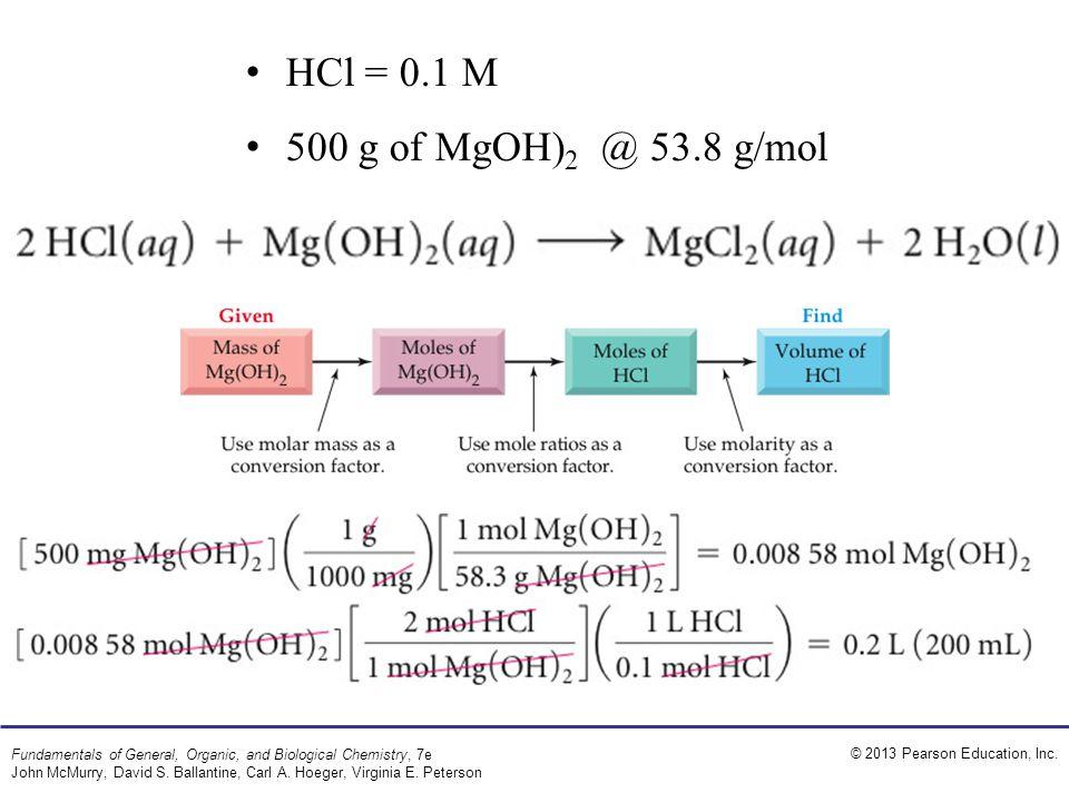 HCl = 0.1 M 500 g of MgOH)2 @ 53.8 g/mol