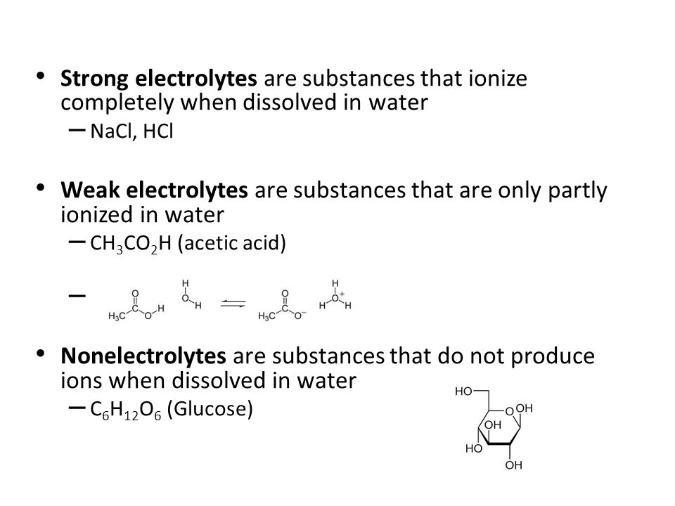 Weak electrolytes are substances that are only partly ionized in water