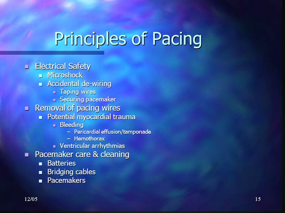 Principles of Pacing Electrical Safety Removal of pacing wires