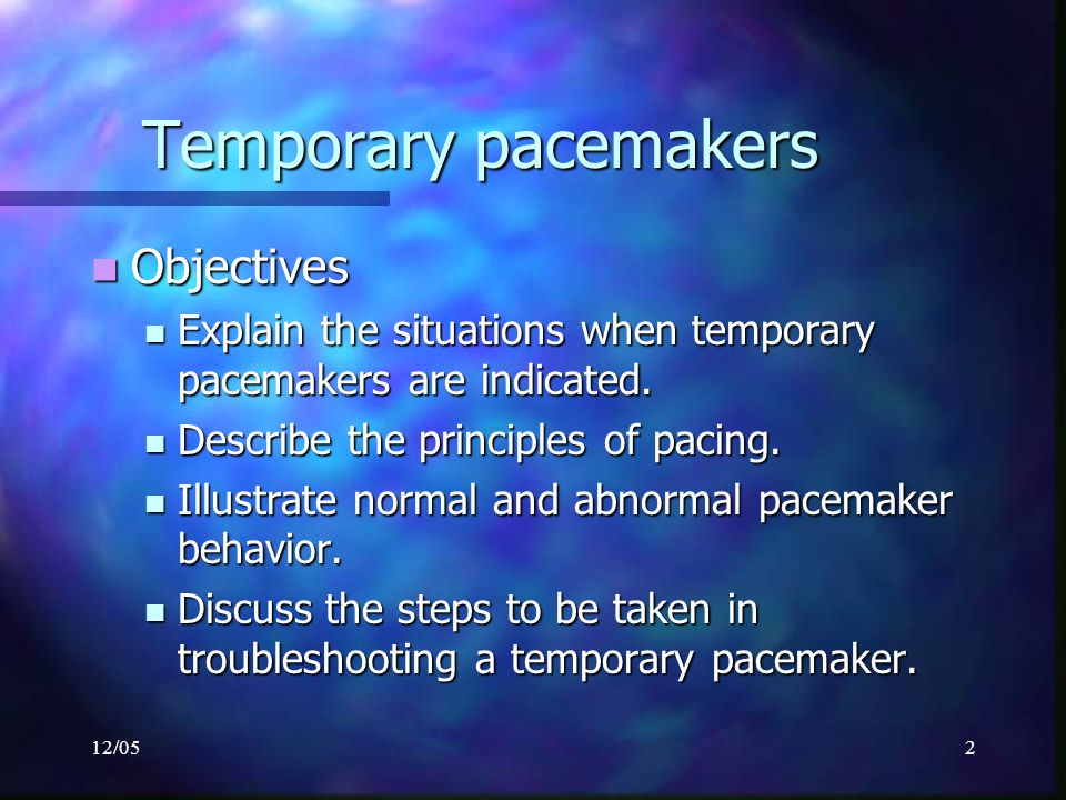 Temporary pacemakers Objectives
