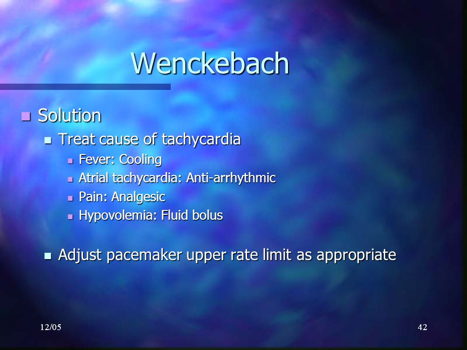 Wenckebach Solution Treat cause of tachycardia