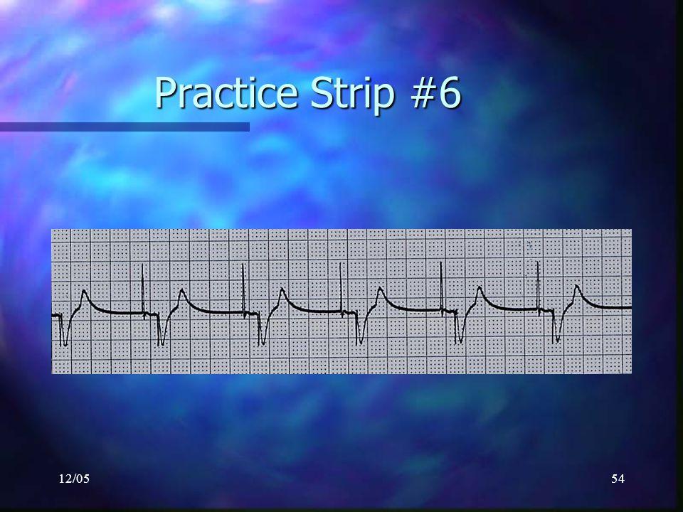 Practice Strip #6 12/05