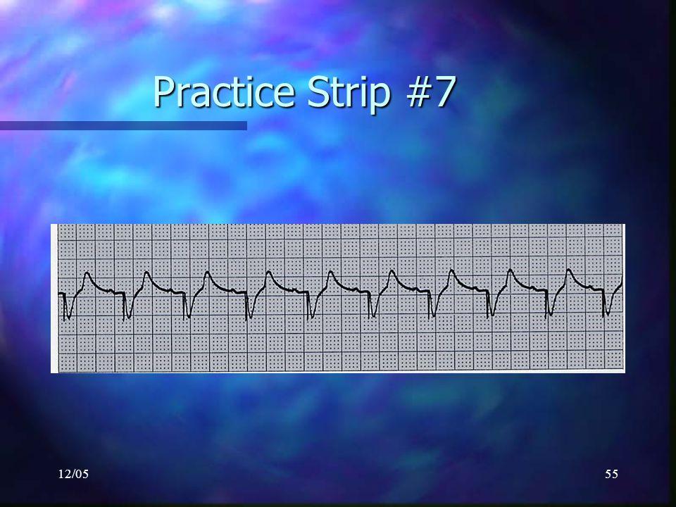 Practice Strip #7 12/05