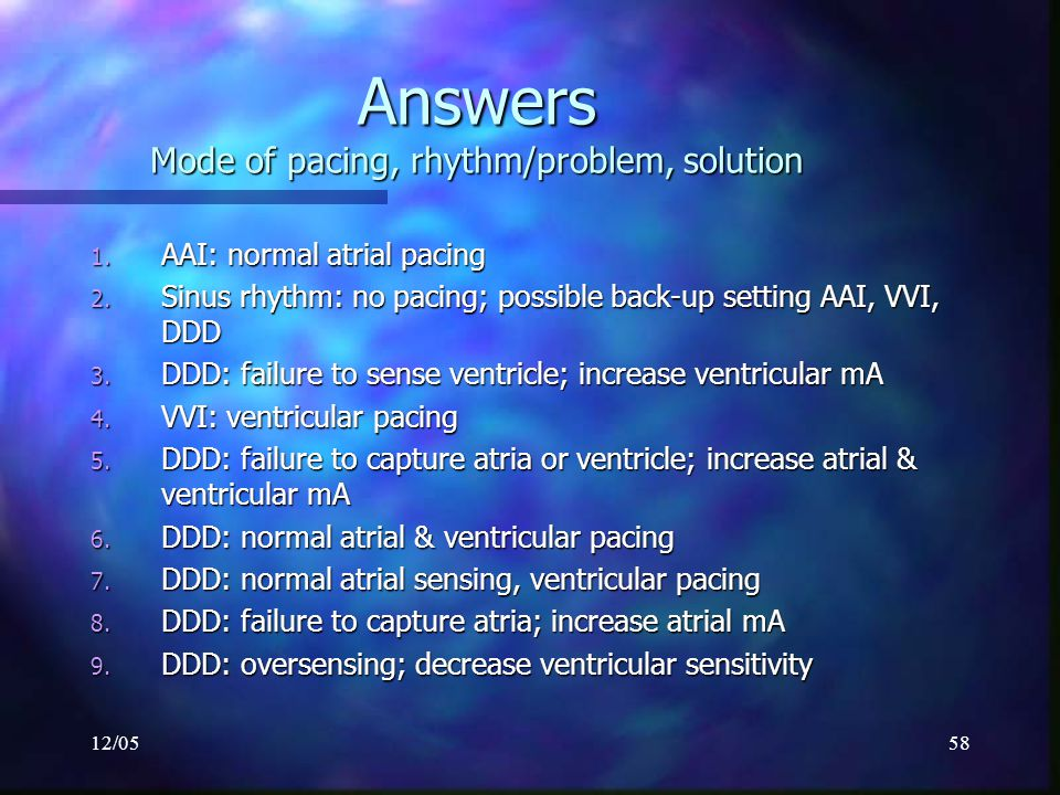 Answers Mode of pacing, rhythm/problem, solution