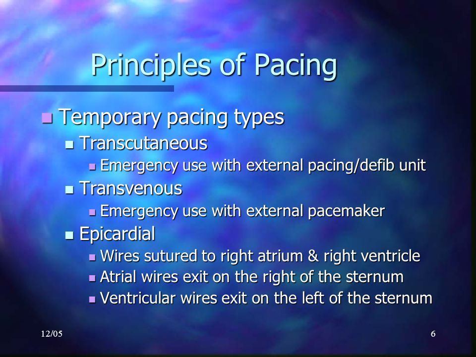 Principles of Pacing Temporary pacing types Transcutaneous Transvenous