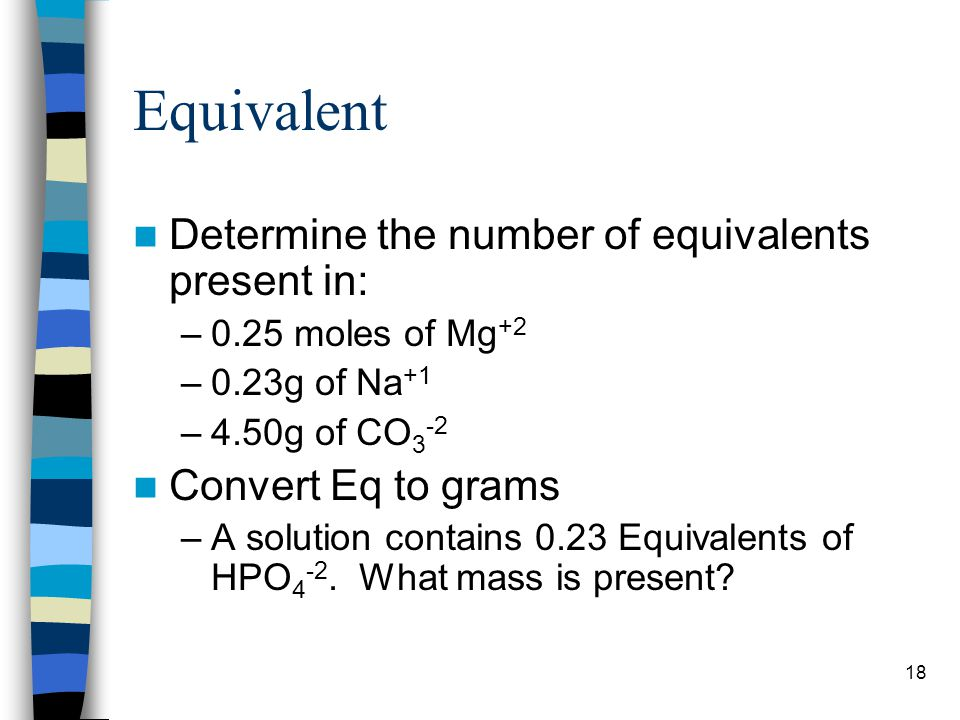 Equivalent Determine the number of equivalents present in: