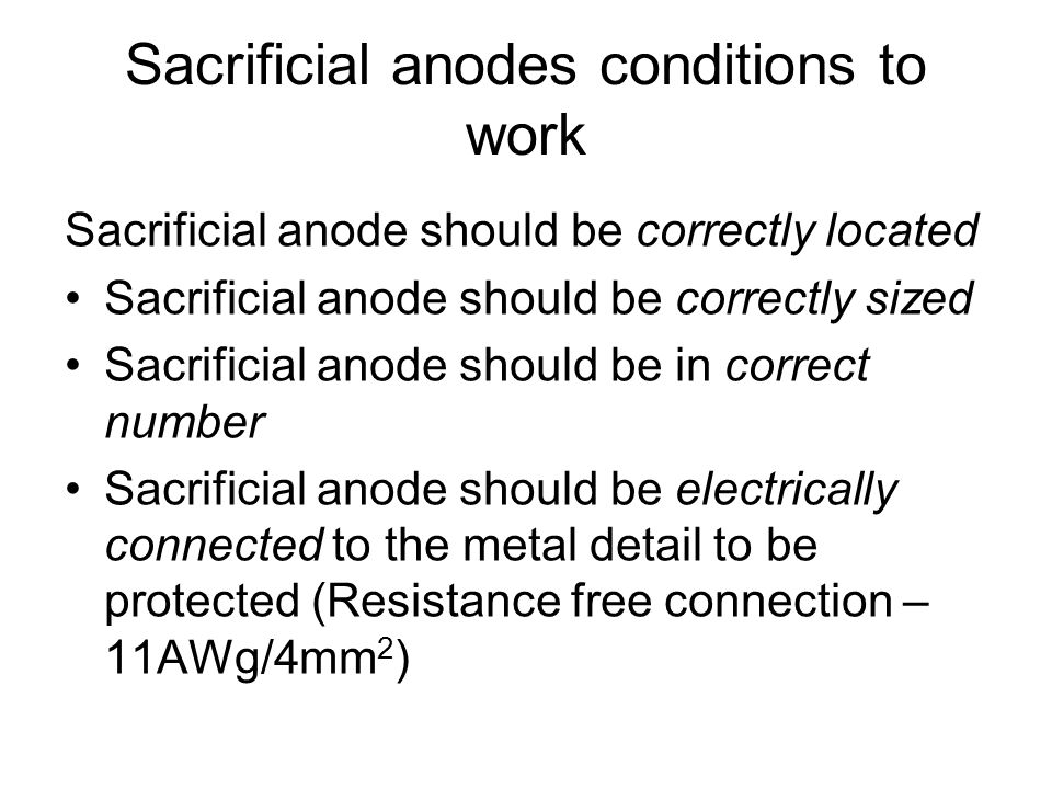 Sacrificial anodes conditions to work