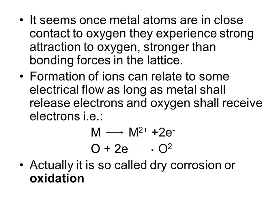 It seems once metal atoms are in close contact to oxygen they experience strong attraction to oxygen, stronger than bonding forces in the lattice.