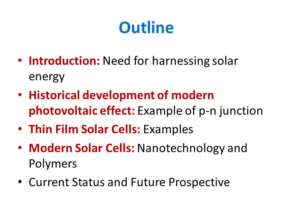Outline Introduction: Need for harnessing solar energy