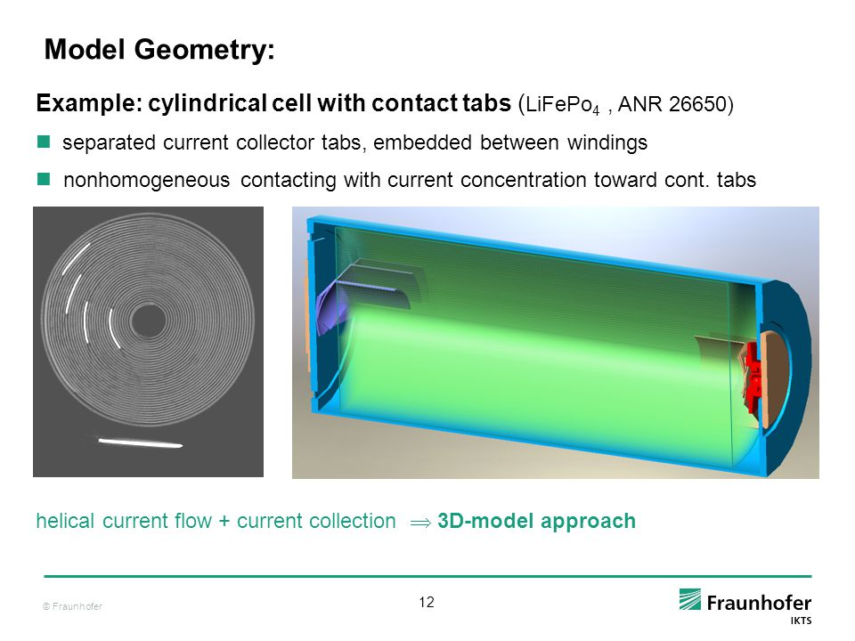 Model Geometry: Example: cylindrical cell with contact tabs (LiFePo4 , ANR 26650) separated current collector tabs, embedded between windings.