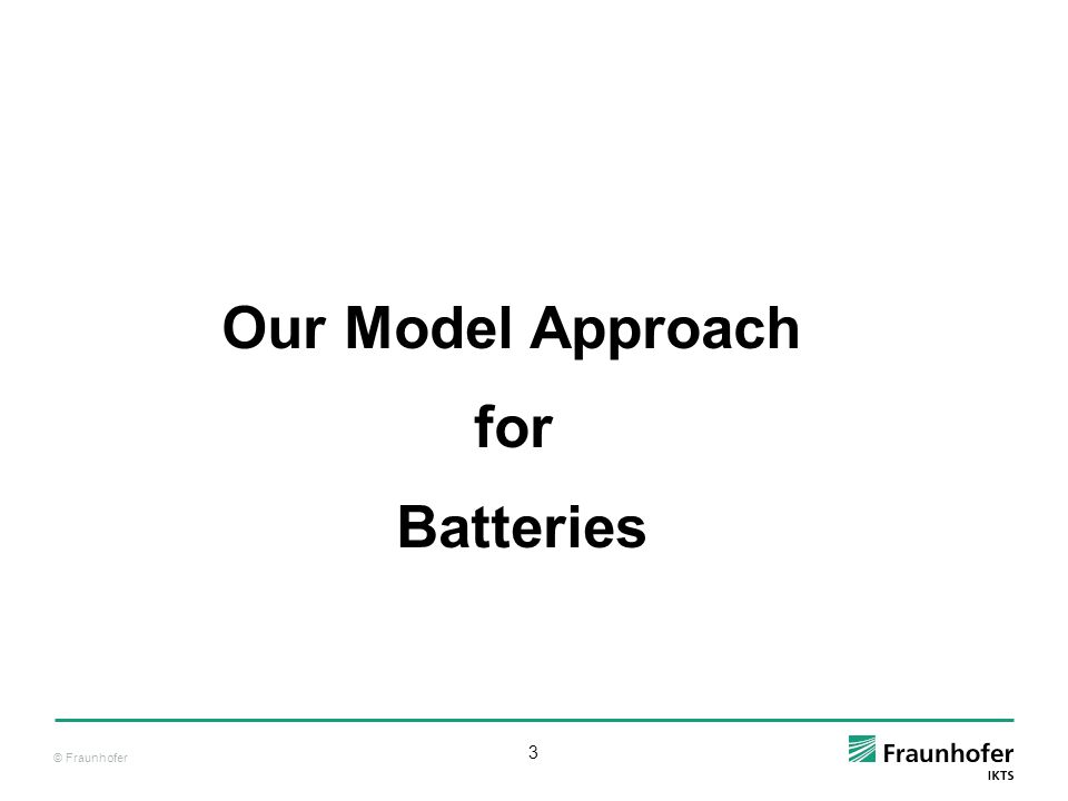 Our Model Approach for Batteries
